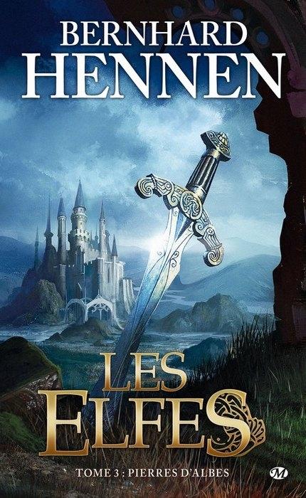 Les Elfes, tome 3 de Bernhard Hennen