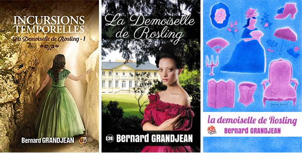 Incursions intemporelles, tome 1 : La demoiselle de Rosling - Bernard Grandjean